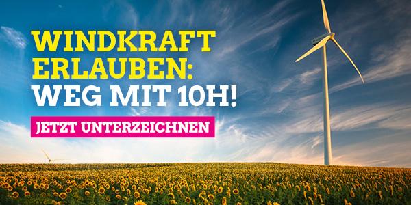 Windkraft erlauben, weg mit 10H!